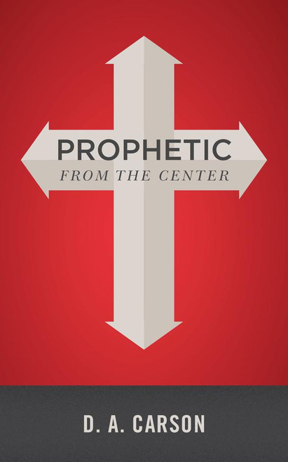 Prophetic From The Center [Paperback]