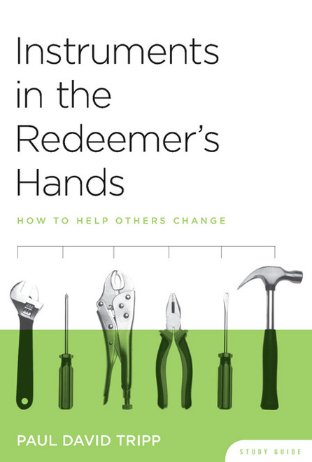 Instruments in the Redeemer's Hands How to Help Others Change Study Guide [Paperback]