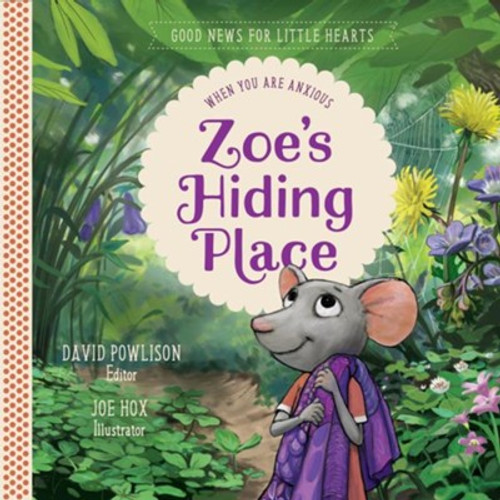 Zoe's Hiding Place When You Are Anxious [Hardback]