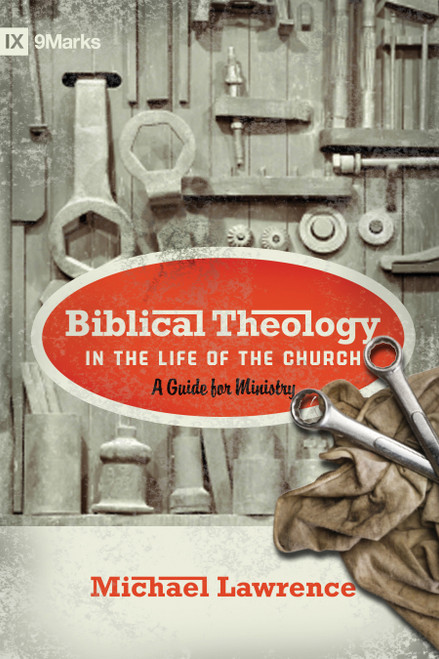 Biblical Theology in the Life of the Church A Guide for Ministry [Paperback]