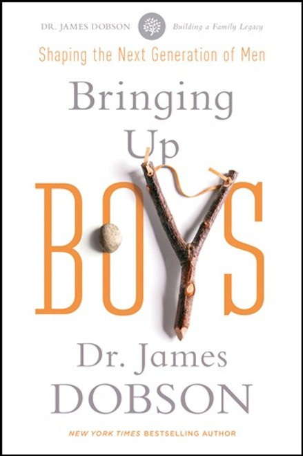 Bringing Up Boys Practical advice and encouragement for those shaping the next generation of men [Paperback]