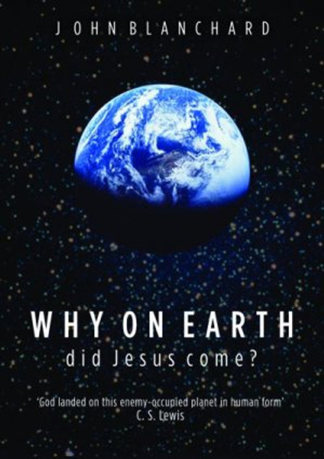 Why On Earth Did Jesus Come? [Tract/Booklet]