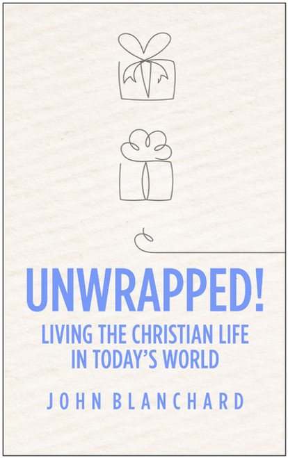 Unwrapped! Living the Christian Life in Today's World [Paperback]