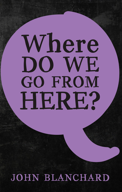 Where do we go from here? [Tract/Booklet]