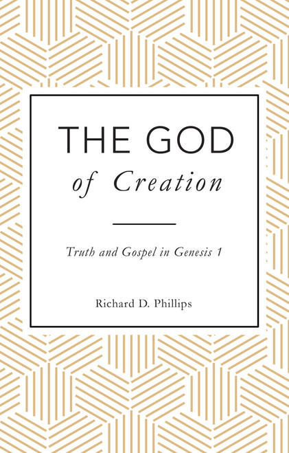 The God of Creation Truth and Gospel in Genesis 1 [Paperback]