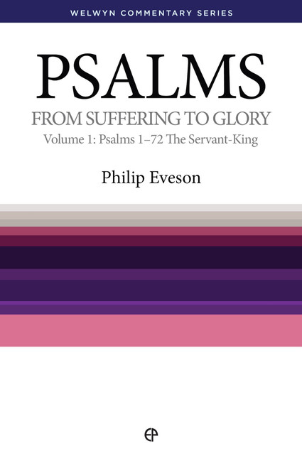 Psalms Volume 1 (Chapters 1 - 72) From Suffering to Glory - The Servant-King [Paperback]