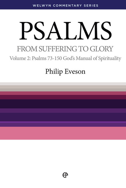 Psalms Volume 2 (Chapters 73 - 150) From Suffering to Glory - God's Manual of Spirituality [Paperback]