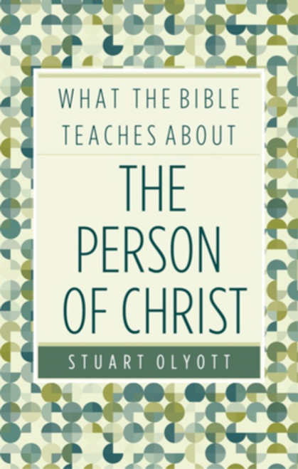 What the Bible Teaches About the Person of Christ [Paperback]