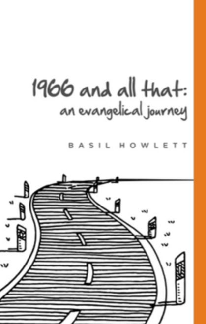 1966 And All That An Evangelical Journey [Paperback]