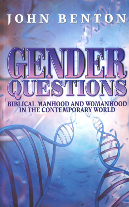 Gender Questions Biblical Manhood and Womanhood in the Contempory World [Paperback]