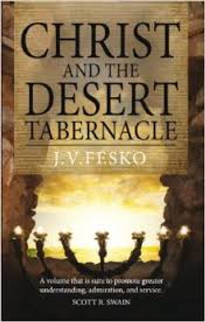 Christ and the Desert Tabernacle [Paperback]