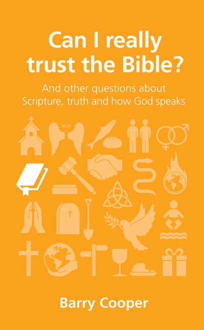 Can I Really Trust the Bible? And other questions about Scripture, truth and how God speaks [Paperback]