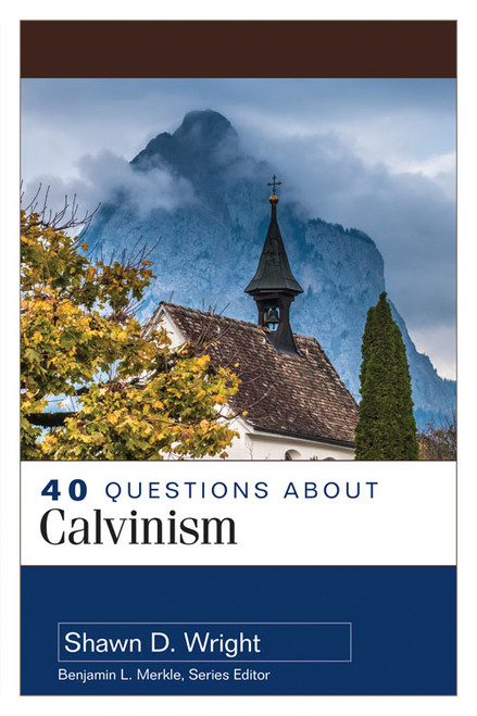 40 Questions About Calvinism [Paperback]