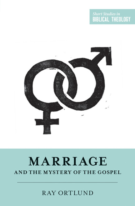 Marriage and the Mystery of the Gospel [Paperback]