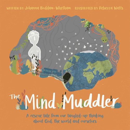 The Mind Muddler A Rescue Tale from Our Tangled-up Thinking about God, the World and Ourselves [Paperback]