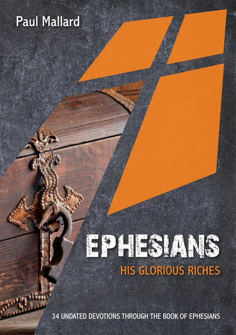Ephesians: His Glorious Riches 34 Undated Bible Readings [Paperback]