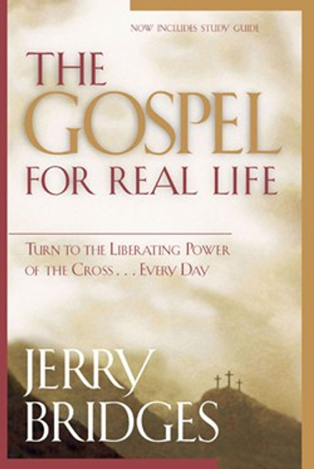 The Gospel for Real Life Turn to the Liberating Power of the Cross...Every Day [Paperback]