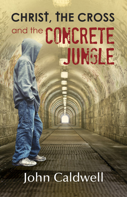 Christ the Cross and the Concrete Jungle [Paperback]