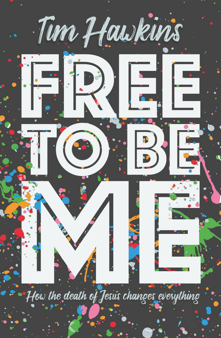 Free To Be Me How the death of Jesus changes everything [Paperback]