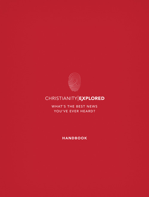 Christianity Explored Handbook (Participant's Study Guide) Christianity Explored - What's the best news you've ever heard? [Paperback]