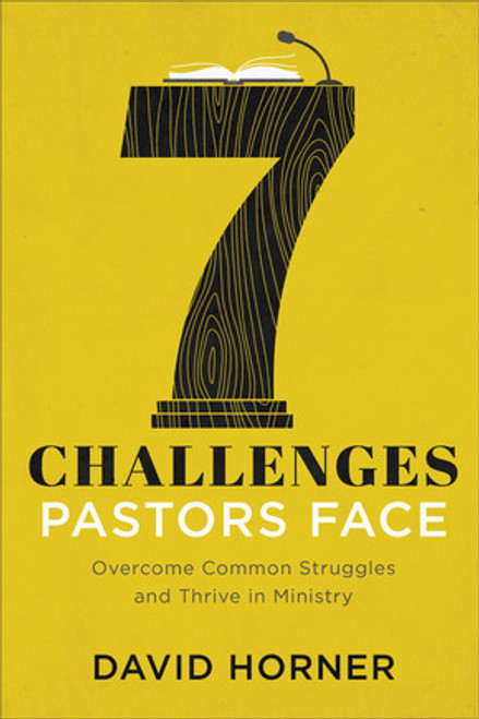 7 Challenges Pastors Face Overcome Common Struggles and Thrive in Ministry [Paperback]