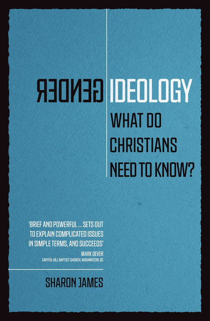 Gender Ideology What Do Christians Need to Know? [Paperback]