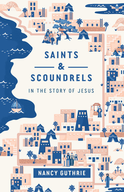 Saints and Scoundrels in the Story of Jesus [Paperback]