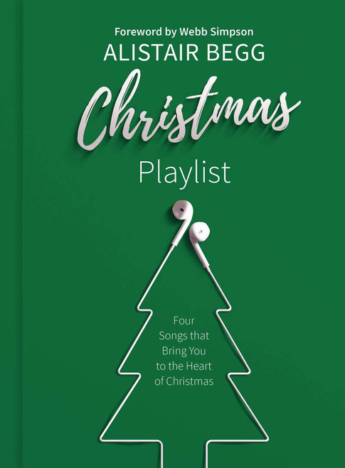 Christmas Playlist Four songs that bring you to the heart of Christmas [Hardback]