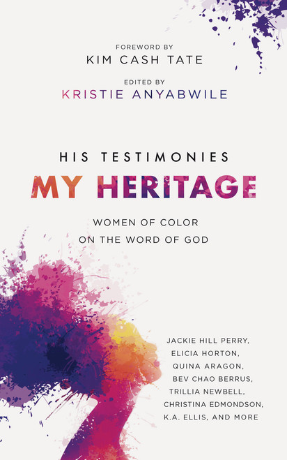 His Testimonies, My Heritage Women of Color on the Word of God [Paperback]