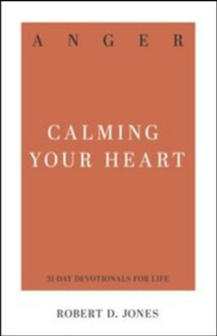 Anger Calming Your Heart [Paperback]