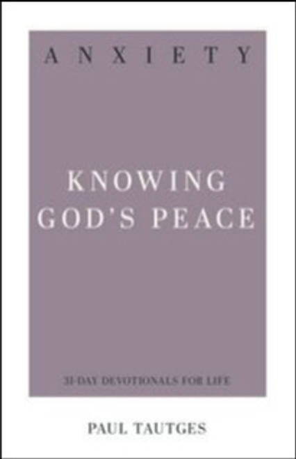 Anxiety Knowing God's Peace [Paperback]