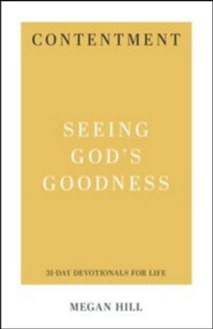 Contentment Seeing God's Goodness [Paperback]
