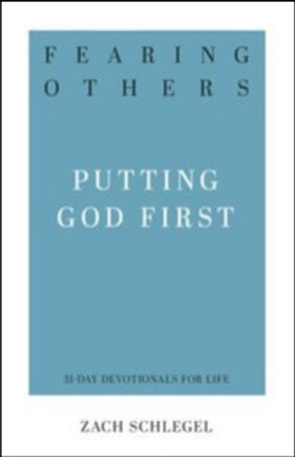 Fearing Others Putting God First [Paperback]