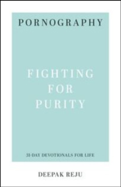 Pornography Fighting for Purity [Paperback]
