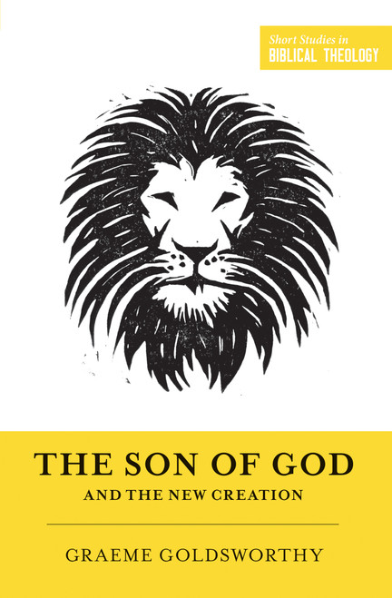 The Son of God and the New Creation [Paperback]