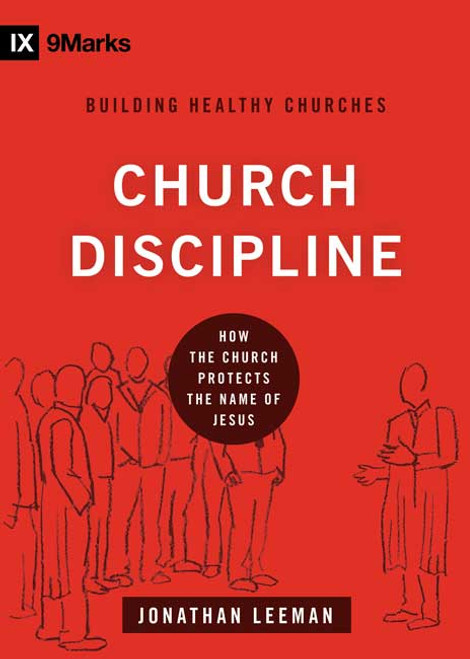 Church Discipline How the Church Protects the Name of Jesus [Hardback]