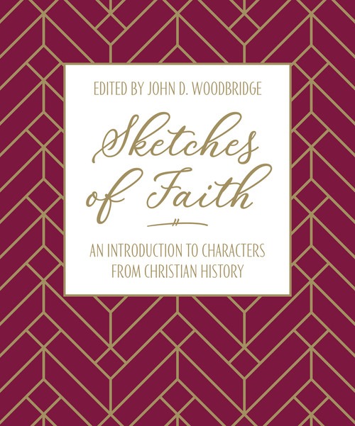 Sketches of Faith An introduction to characters from Christian history [Hardback]