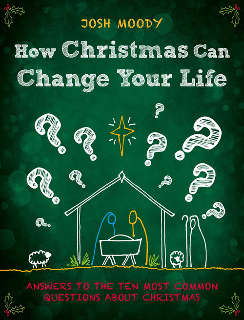 How Christmas Can Change Your Life Answers to the Ten Most Common Questions about Christmas [Paperback]