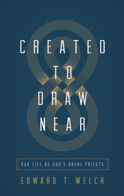 Created to Draw Near Our Life as God's Royal Priest [Paperback]