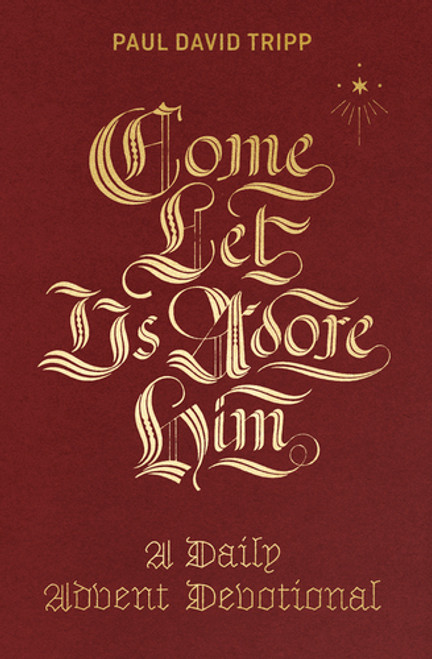 Come Let Us Adore Him A Daily Advent Devotional [Hardback]