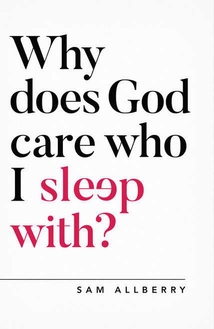 Why does God care who I sleep with? [Paperback]