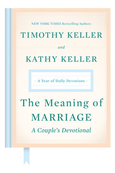 The Meaning of Marriage: A Couple's Devotional A Year of Daily Devotions [Hardback]