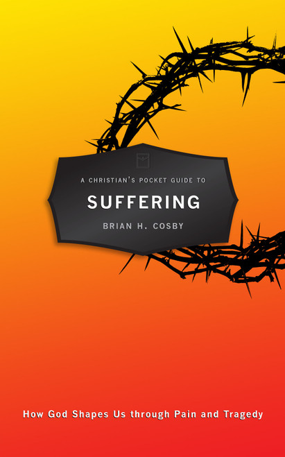 A Christian's Pocket Guide to Suffering How God Shapes Us through Pain and Tragedy [Paperback]