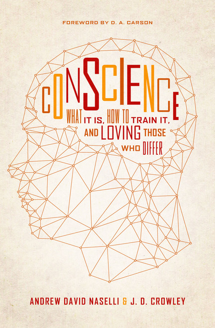Conscience What It Is, How to Train It, and Loving Those Who Differ [Paperback]