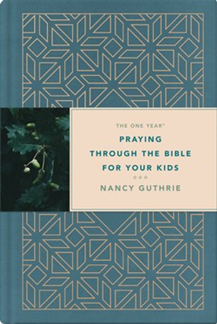 The One Year Praying through the Bible for Your Kids Hardcover [Hardback]