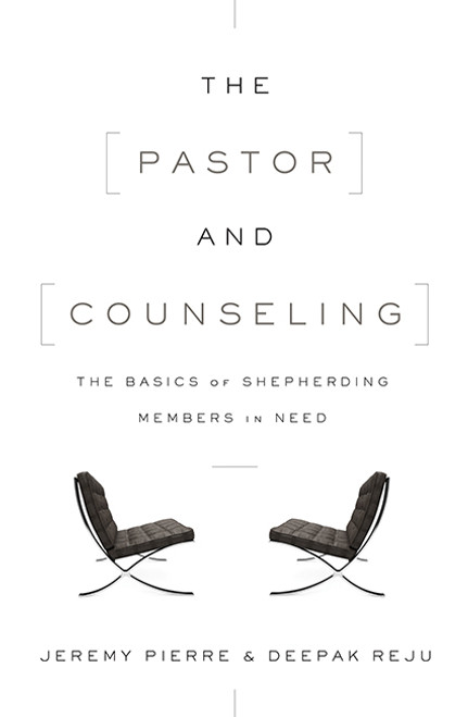 The Pastor and Counseling The Basics of Shepherding Members in Need [Paperback]