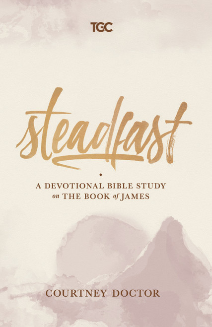 Steadfast A Devotional Bible Study on the Book of James [Paperback]