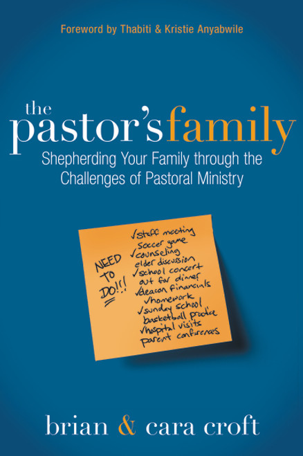 The Pastor's Family Shepherding Your Family through the Challenges of Pastoral Ministry [Paperback]