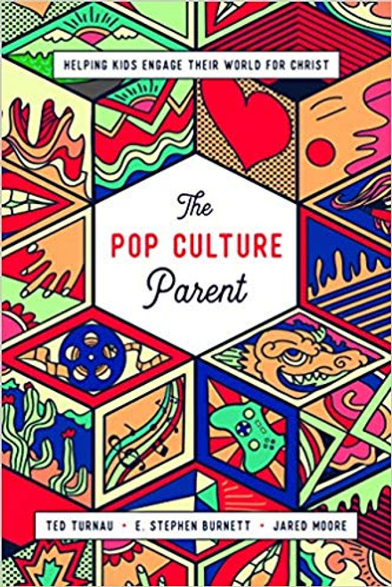 The Pop Culture Parent Helping Kids Engage Their World For Christ [Paperback]