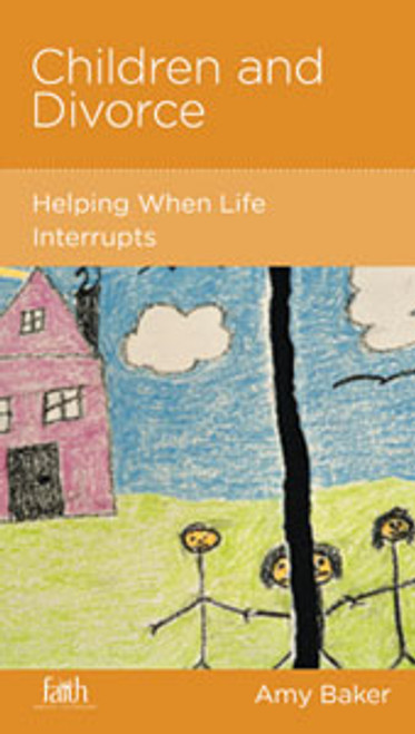 Children and Divorce Helping When Life Interrupts [Tract/Booklet]
